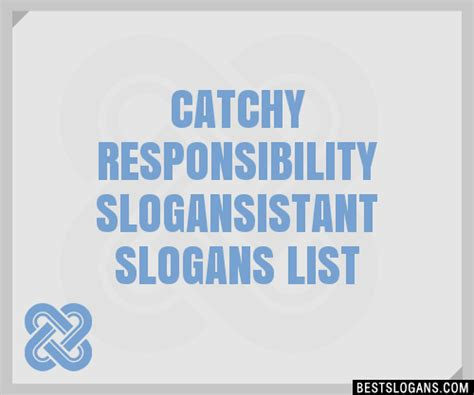 30+ Catchy Responsibility ,istant Slogans List, Taglines