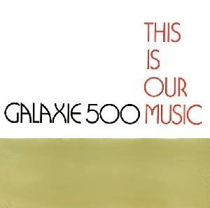 Galaxie 500 - This Is Our Music (1990, CD) | Discogs