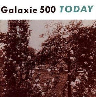 Galaxie 500: Today