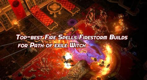 Top-best Fire Spells Firestorm Builds for Path of exile